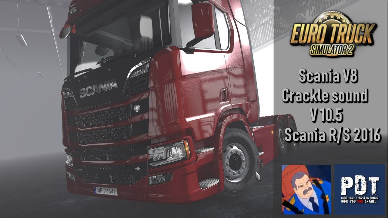 Scania V8 Crackle sound V 10 5 for the Scania R/S 2016 | ETS
