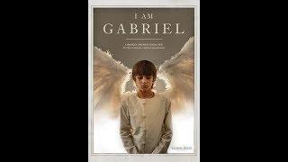 Я – Габриэль ( христианский фильм ) 2012 смотреть онлайн