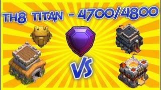 II Clash Of Clans I Th8 Titan 1 I 4700/4800 II