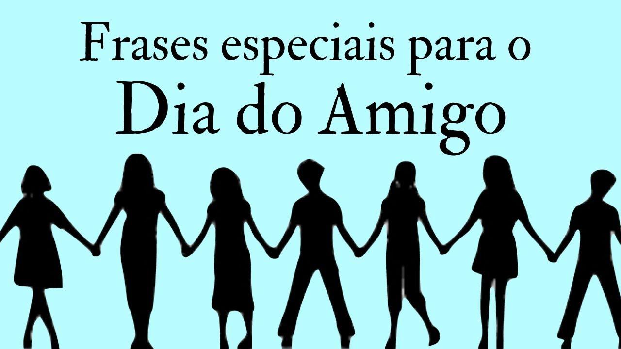 Frases De Dia Do Amigo: Frases Especiais Para O Dia Do Amigo