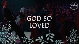 God So Loved - HiĮlsong Worship
