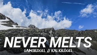SNOW NEVER MELTS : Gamskogel (Kalkkögel) : Hiking in Austria : Alps