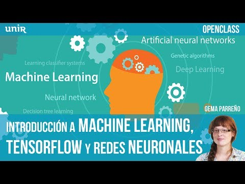 Introducción a Machine Learning, Tensorflow y redes neuronales | UNIR OPENCLASS