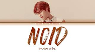 Gambar cover WOODZ (조승연) - NOID (Color Coded Lyrics HAN/ROM/ENG)