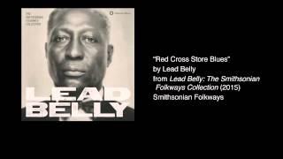 "Lead Belly - ""Red Cross Store Blues"""