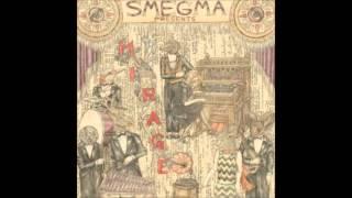 Smegma   -   Mirage   [07 10]