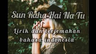 Sun Raha Hai Na Tu (Shreya Goshal) ll Aashiqui 2 II lirik dan terjemahan bahasa Indonesia