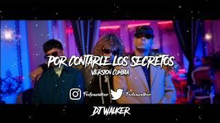POR CONTARLE LOS SECRETOS [VERSION CUMBIA] - JON Z ✘ WISIN ✘ CHENCHO CORLEONE ✘ DJ WALKER