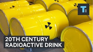 Americans used to drink radioactive water called Radithor