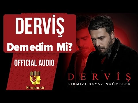 Derviş - Demedim Mi? - ( Official Audio )