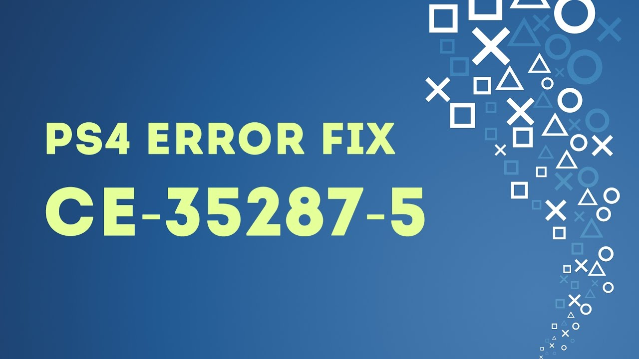 PS4 EASY FIX Error CE-35287-5 An Error Has Occurred
