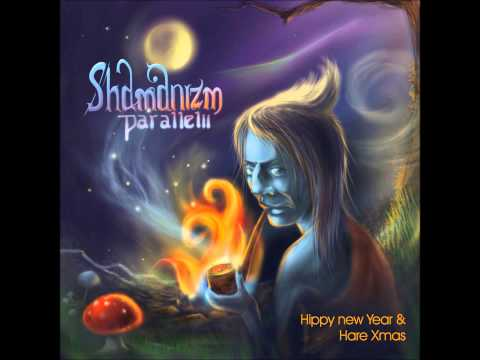 Shamanizm Parallelii - Hippy New Year & Hare Xmas [Full Album]