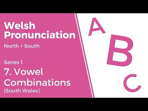 7. Vowel Combinations (South Wales) - Welsh Pronunciation (Series 1)