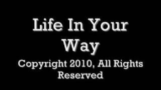Download Life In Your Way MP3 song and Music Video