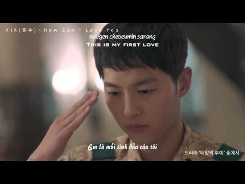 [Vietsub-Eng-Kara] How Can I Love You -  XIAH ( OST Descendants Of The Sun]