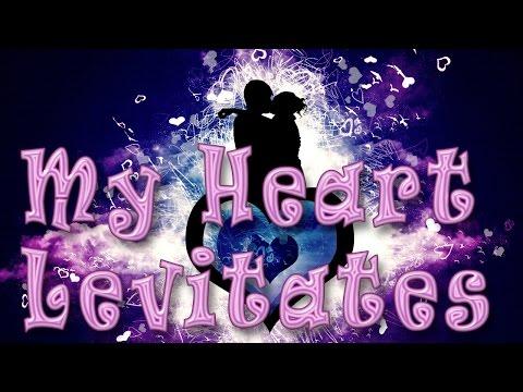 My Heart Levitates. Моё сердце взлетает.