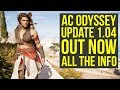Assassin's Creed Odyssey Update 1.04 OUT NOW - Major System Not Working & More (AC Odyssey Update)