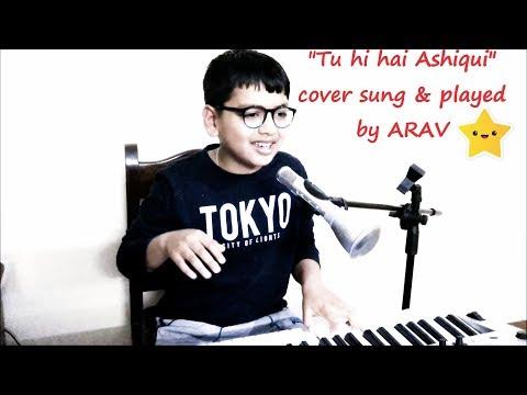 """Tu Hi Hai Aashiqui"" Cover Song By ARAV"