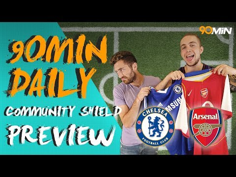 Will Sanchez stay!? | Is Morata better than Lacazette!? | Arsenal v Chelsea Community Shield Preview