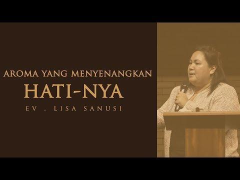 Aroma Yang Menyenangkan HatiNYa - Ev. Lisa Sanusi