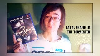 Fatal Frame III: The Tormented | My Game Shelf | Halloween Special