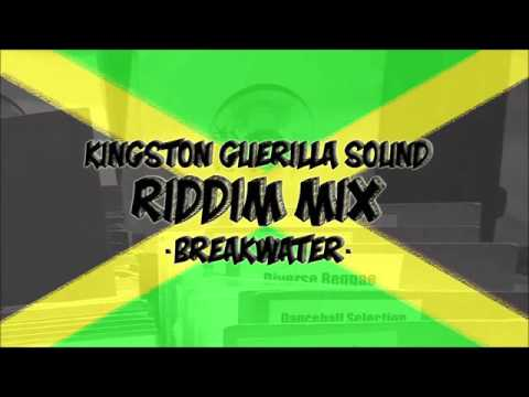 Kingston Guerilla Sound - Breakwater (Riddim-Mix)