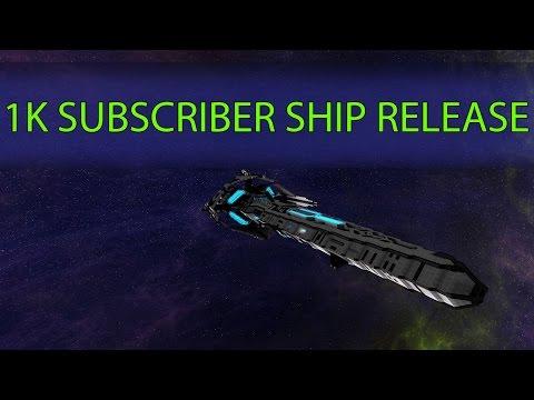 1000 Subscriber Ship Release!
