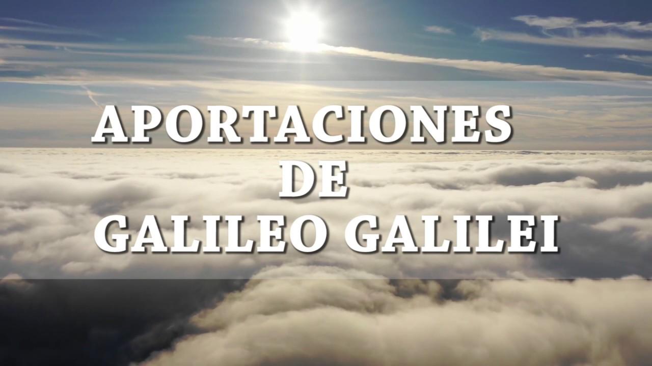 Aportaciones de GALILEO GALILEI a la ciencia