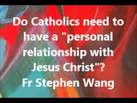 do catholics have a relationship with jesus