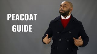 How A PeaCoat Should Fit/How To Buy A PeaCoat