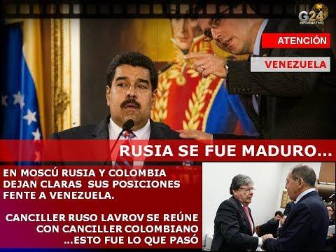 G24 RUSIA Y COLOMBIA FRENTE A FRENTE MADURO SALE- #VenezuelaLibre