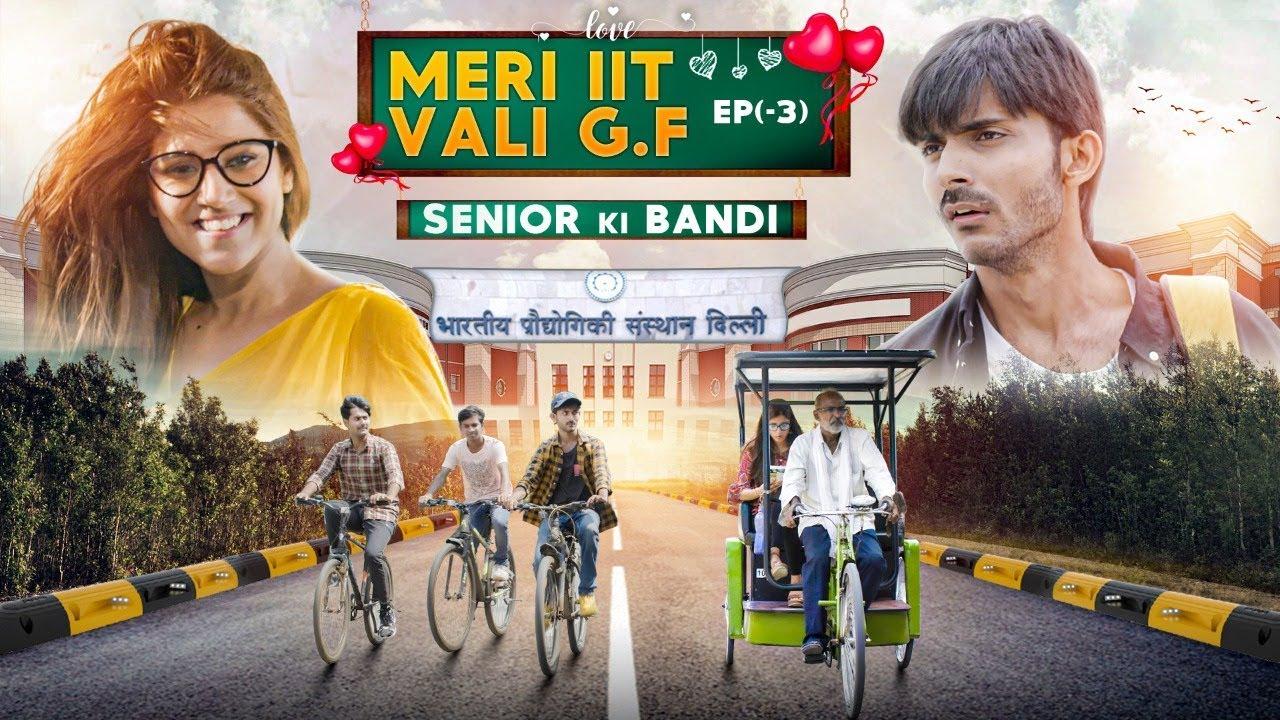 Download Ep (-3) SENIOR ki Bandi || Meri IIT Vali G.f || Web Series || SwaggerSharma