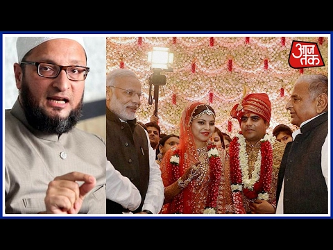 Owaisi Takes A Dig At Modi's Presence In Mulayam Singh's Nephew's Marriage