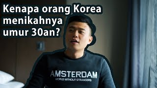 Orang Korea menikah umur 30an karena..