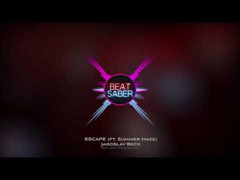 Jaroslav Beck  ESCAPE ft Summer Haze Beat Saber OST