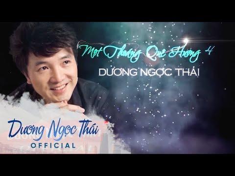 Full Liveshow MỘT THOÁNG QUÊ HƯƠNG 4 - Dương Ngọc Thái