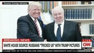 """The White House: """"The Russians tricked us"""" Pictures of Trump smiling with Russia's top Spy"""