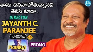 Jayanth C Paranjee Exclusive Interview - Promo || Frankly With TNR #46 || Talking Movies With iDream