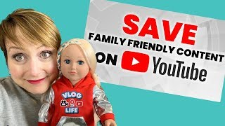 Save Family Friendly Content on YouTube!
