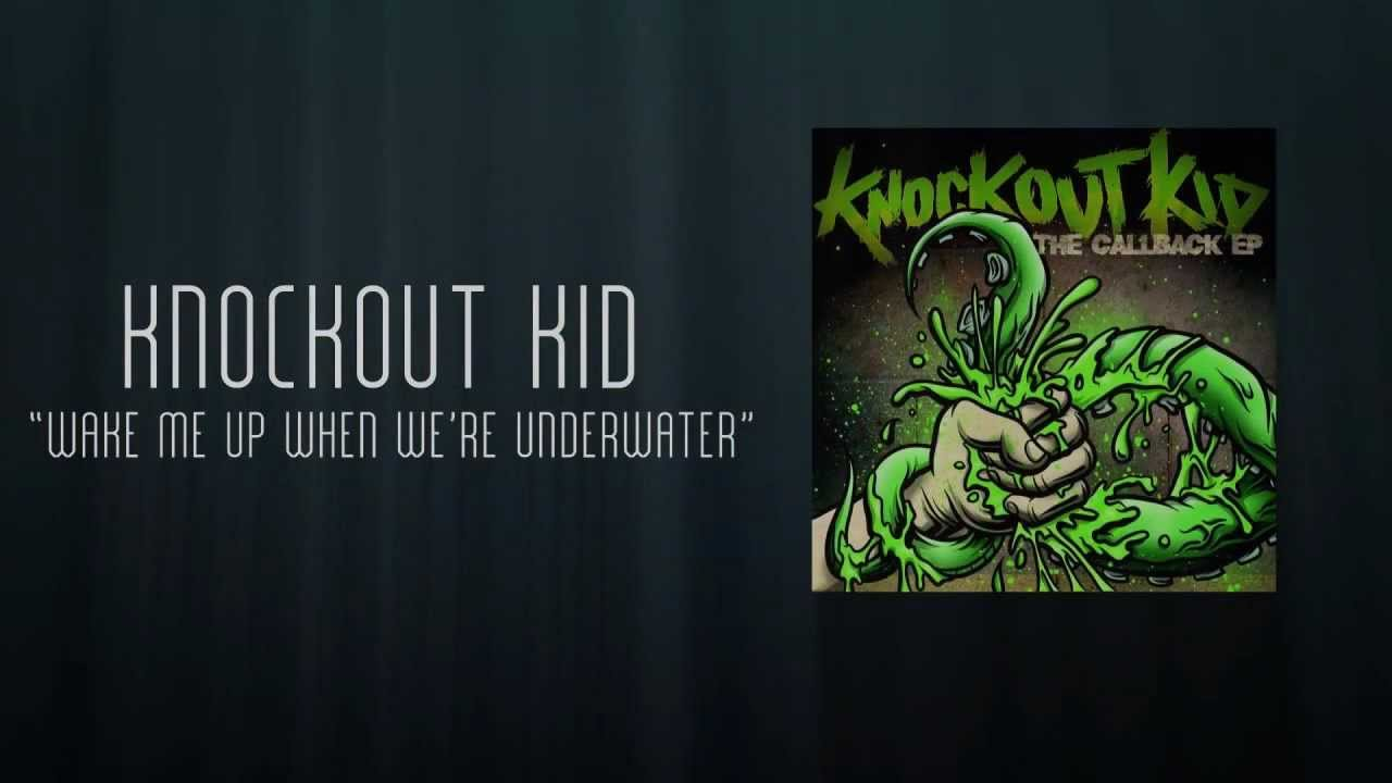 Knockout Kid - Wake Me Up When We're Underwater (Lyric Video)