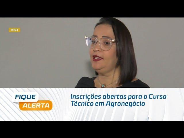 Inscrições abertas para o Curso Técnico em Agronegócio