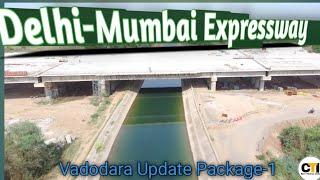 Delhi-Mumbai Expressway|Vadodara Package-1 May-2021 Update
