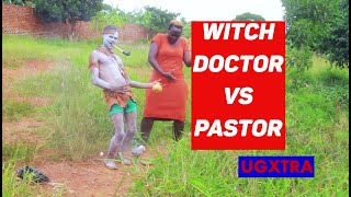 Witch Doctor vs Pastor   COAX,JUNIOR USHER,MARTIN & DORAH  New Ugandan Comedy 2019 HD
