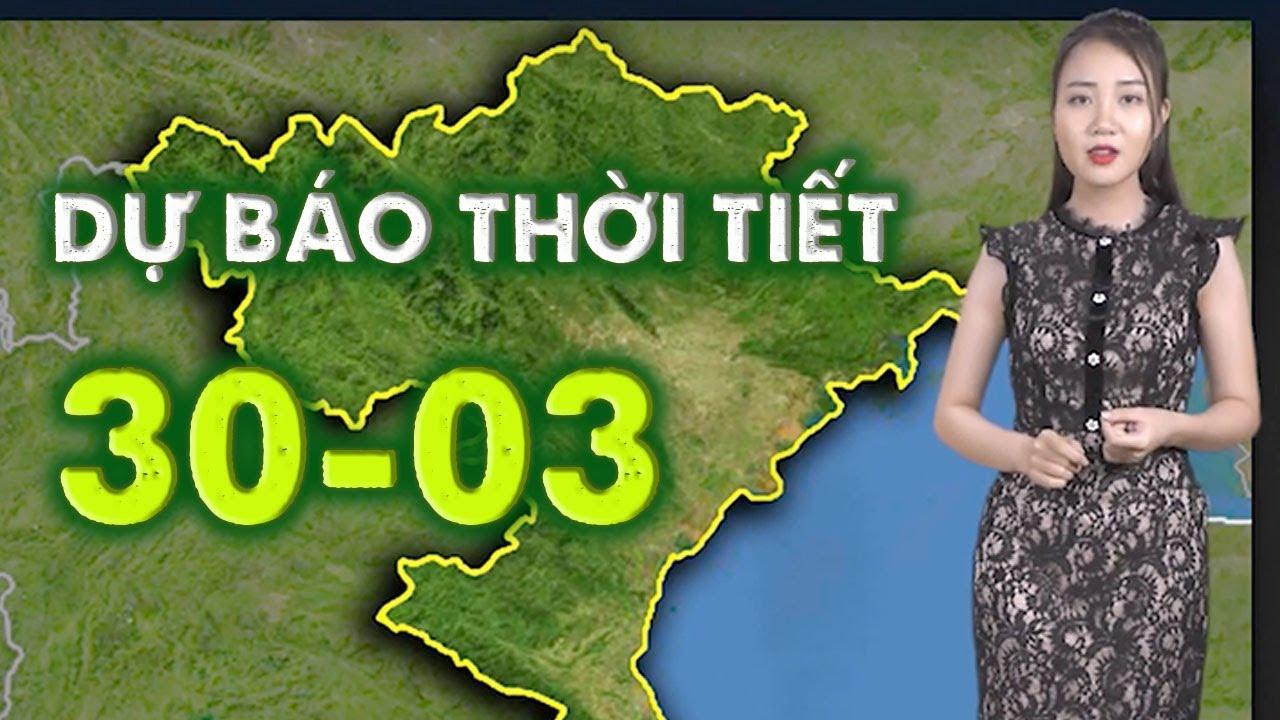 Dự báo thời tiết 3 ngày 30, 31/03 & 01/04/2019 – Bắc Bộ đón không khí lạnh, Nam Bộ tia UV cao