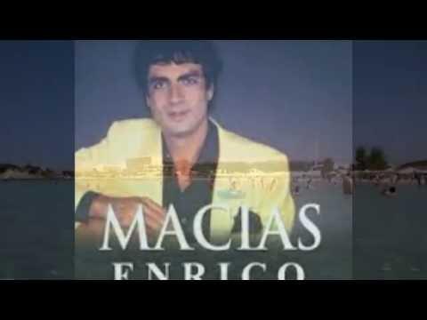 ENRICO MACIAS!!!
