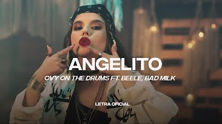Ovy on The Drums ft. Beele, Bad Milk - Angelito (Lyric Video) | CantoYo