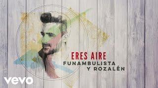 Funambulista con Rozalén - Eres Aire (Audio)