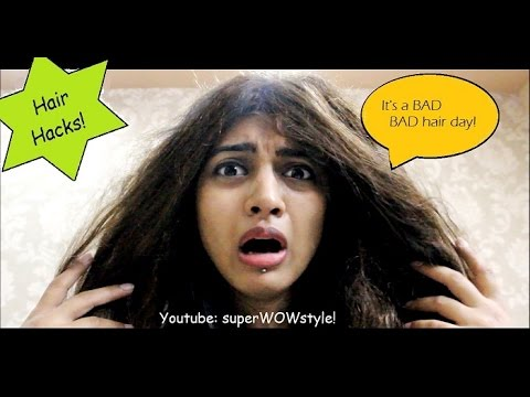 6 Hair Hacks _ Bad Hair Day Fixes  (superwowstyle Prachi)
