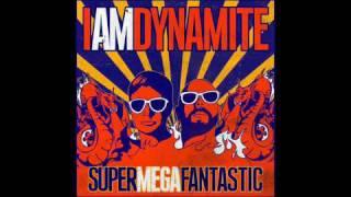 IAMDYNAMITE - Stereo [HD]