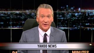 Real Time with Bill Maher: New Rule - Yahoo News